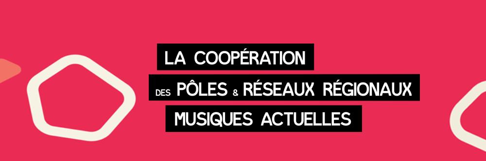 La Coopération des Pôles et Réseaux régionaux Musiques actuelles, aux BIS de Nantes !